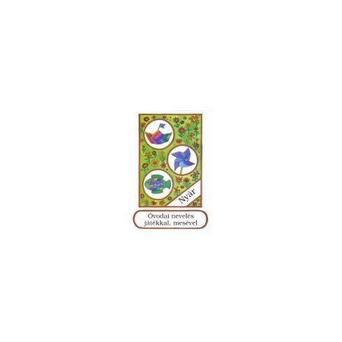 Óvodai nevelés játékkal, mesével Nyár (Ötödik könyv)