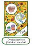 Óvodai nevelés játékkal, mesével Ősz (Második könyv)