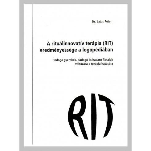 A rituálinnovatív terápia ( RIT ) eredményessége a logopédiában