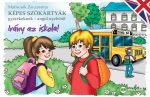 Irány az iskola ! Képes szókártyák gyerekeknek - angol nyelv tanulásához