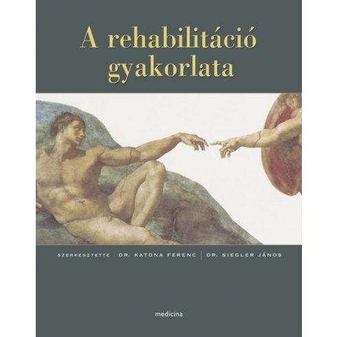 A rehabilitáció gyakorlata