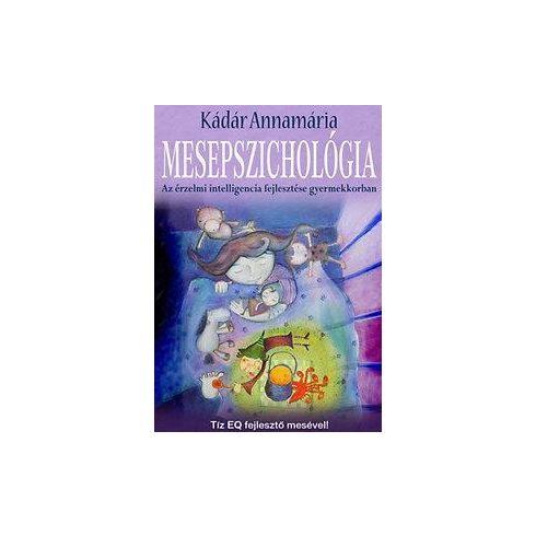 Mesepszichológia Az érzelmi intelligencia fejlesztése gyermekkorban