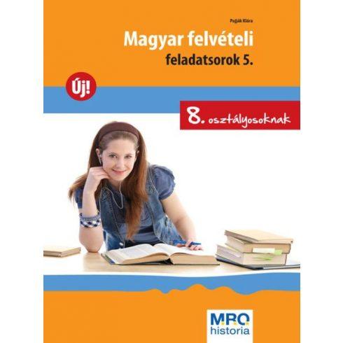Magyar felvételi feladatsorok 5. ( 8. osztályosoknak)