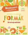 Játékos feladatok  Formák – Montessori: A világ felfedezése