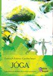 Jóga – Gyakorlatok és technikák a lélek egészségéért