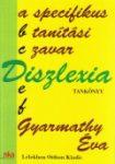 Diszlexia A specifikus tanítási zavar