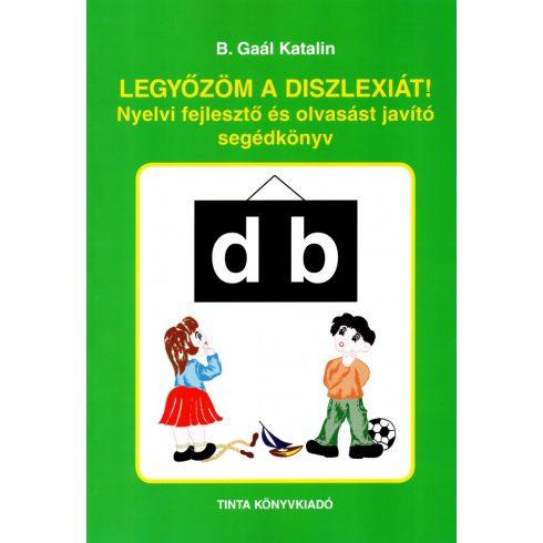 Legyőzöm a diszlexiát! Gyakorlókönyv a diszlexia kezeléséhez