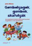 Gombolyagok, gombok, skatulyák -  Készségfejlesztő játékok hétköznapi használati tárgyakkal 3–7 éves gyerekeknek