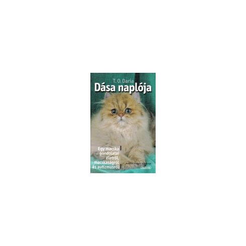 Dása naplója Egy macska gondolatai életről, macskaságról és autizmusról