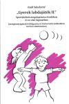 Gyerek labdajáték II. Sportjátékok megalapozása az óvodában és alsó tagozaton