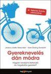Gyereknevelés dán módra - Hogyan nevelnek a világ legboldogabb emberei talpraesett és életrevaló gyerekeket?