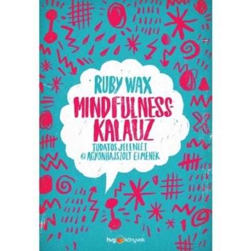 Mindfulness-kalauz - Tudatos jelenlét az agyonhajszolt elmének