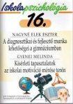 Iskolapszichológia 16. A diagnosztikai és fejlesztő munka lehetőségei a gimnáziumban -Kísérleti tapasztalatok az iskolai motiváció mérése terén