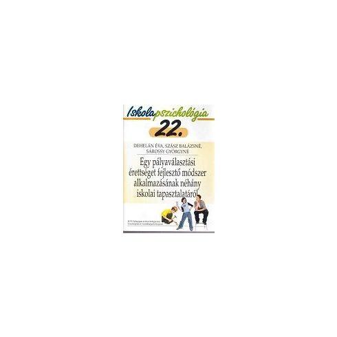 Iskolapszichológia 22. Egy pályaválasztási érettséget fejlesztő módszeralkalmazásának néhány iskolai tapasztalatáról
