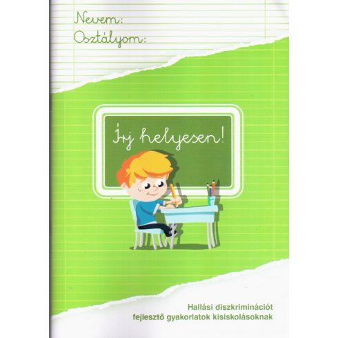 Írj helyesen   Hallási diszkriminációt fejlesztő gyakorlatok kisiskolásoknak