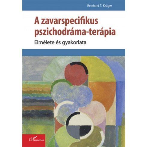 A zavarspecifikus pszichodráma-terápia - Elmélete és gyakorlata