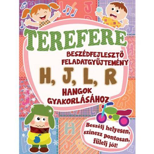 Terefere beszédfejlesztő feladatgyűjtemény a h, j, l, r  hangok gyakorlásához