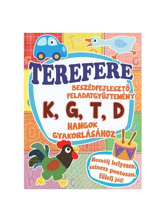 Terefere beszédfejlesztő feladatgyűjtemény a k, g, t, d  hangok gyakorlásához