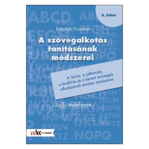 A szövegalkotás tanításának módszerei 3-8. évfolyam II. kötet