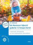 100 Montessori fejlesztő gyakorlat 15 hónapos kortól