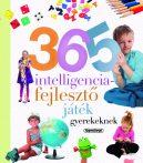 365 intelligenciafejlesztő játék gyerekeknek - Neveljünk egészséges gyereket