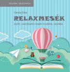 Relaxmesék – lazító, csendesítő mesék óvodába, iskolába
