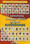 77 szemelvény a magyar ábécé betűihez elsősöknek