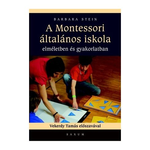 A Montessori általános iskola elméletben és gyakorlatban