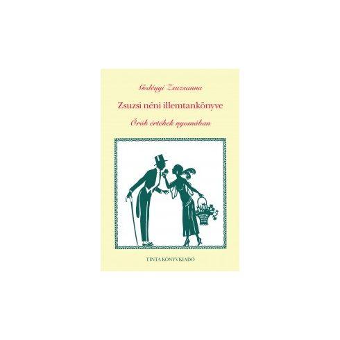 Zsuzsi néni illemtankönyve Örök értékek nyomában
