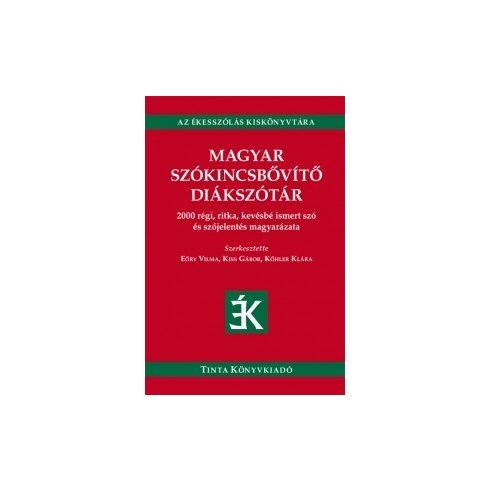 Magyar szókincsbővítő diákszótár 2000 régi, ritka, kevésbé ismert szó és szójelentés magyarázata